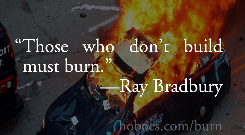 Those who don't build must burn