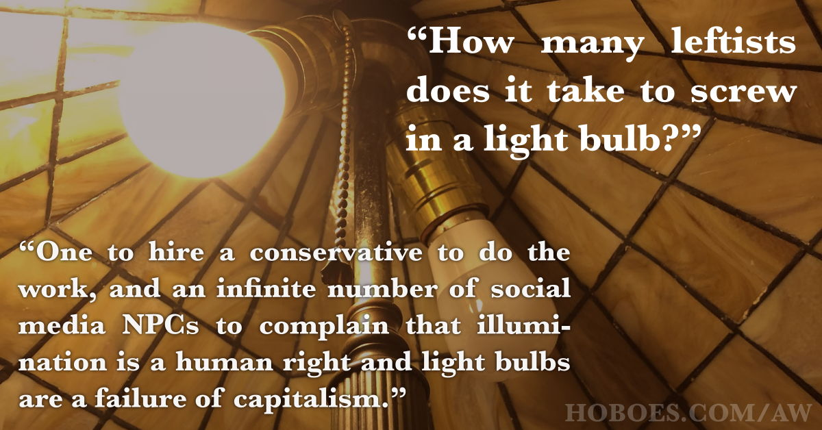 How many leftists to screw in a light bulb?