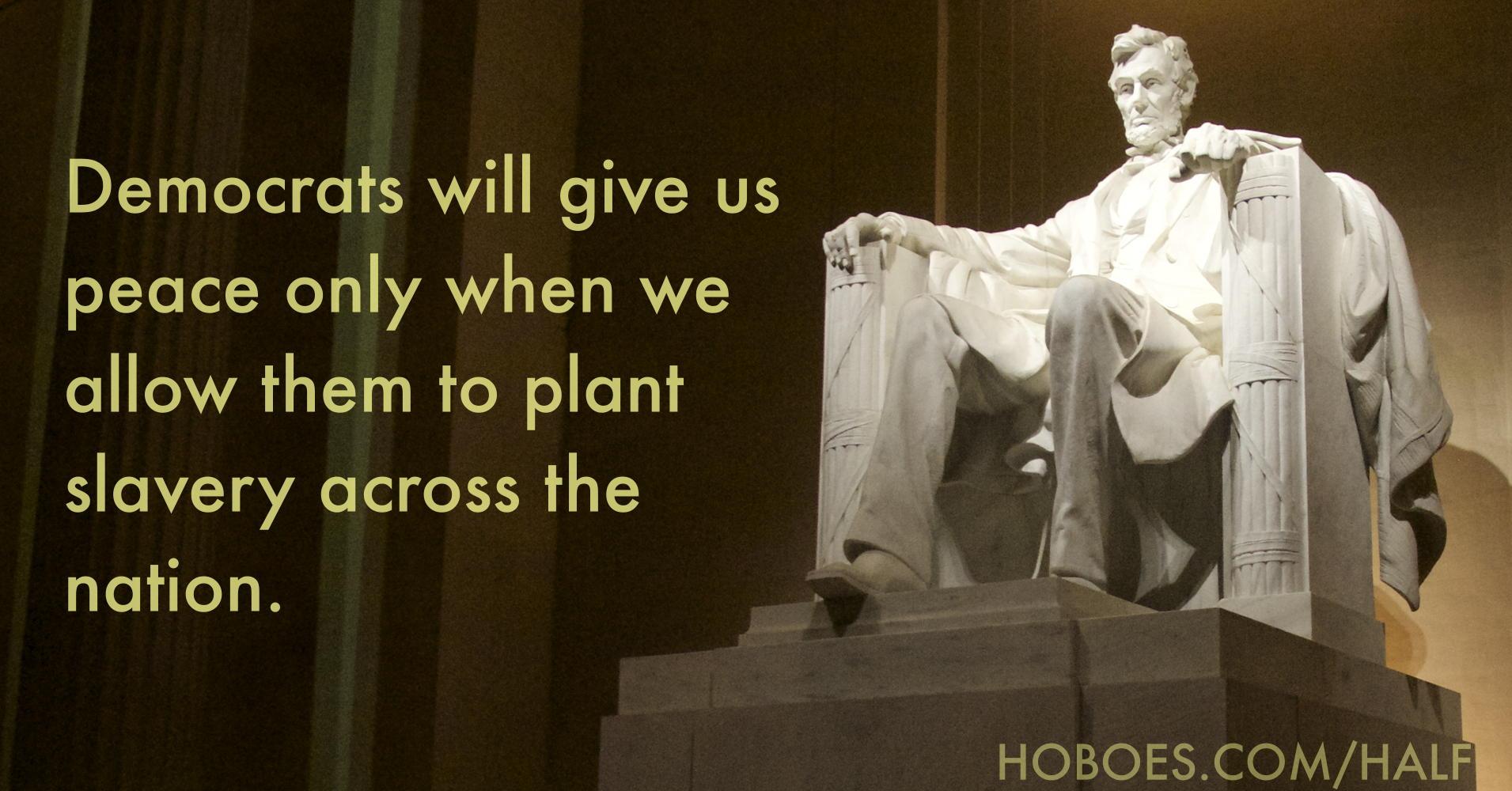 Lincoln: half slave and half free
